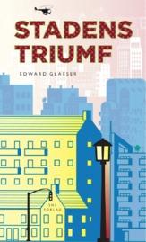 Stadens triumf av Edward Glaeser