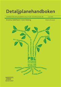 Detaljplanehandboken : handbok för detaljplanering enligt plan- och bygglagen, PBL. 1 juli 2019